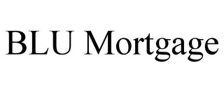 mark for BLU MORTGAGE, trademark #85765502