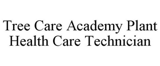 mark for TREE CARE ACADEMY PLANT HEALTH CARE TECHNICIAN, trademark #85765650