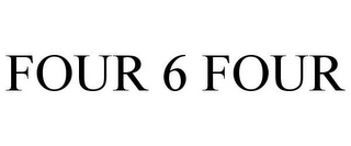 mark for FOUR 6 FOUR, trademark #85765815