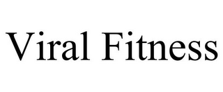 mark for VIRAL FITNESS, trademark #85765925