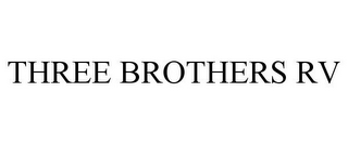 mark for THREE BROTHERS RV, trademark #85766106
