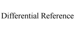 mark for DIFFERENTIAL REFERENCE, trademark #85766218