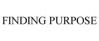 mark for FINDING PURPOSE, trademark #85766230
