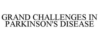 mark for GRAND CHALLENGES IN PARKINSON'S DISEASE, trademark #85766239