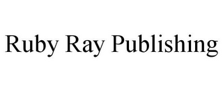 mark for RUBY RAY PUBLISHING, trademark #85766304