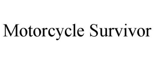 mark for MOTORCYCLE SURVIVOR, trademark #85766370