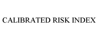 mark for CALIBRATED RISK INDEX, trademark #85766693