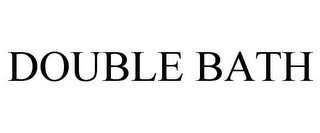 mark for DOUBLE BATH, trademark #85766815