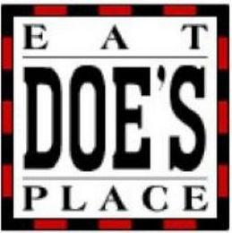 mark for E  A  T        DOE'S PLACE, trademark #85766828