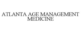 mark for ATLANTA AGE MANAGEMENT MEDICINE, trademark #85766994