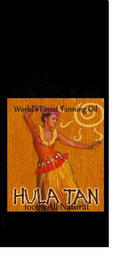 mark for WORLD'S FINEST TANNING OIL HULA TAN 100% ALL NATURAL, trademark #85767072