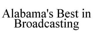 mark for ALABAMA'S BEST IN BROADCASTING, trademark #85767171