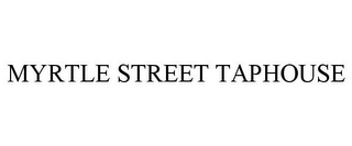 mark for MYRTLE STREET TAPHOUSE, trademark #85767284