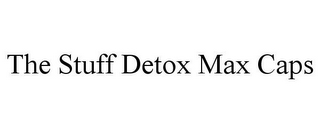 mark for THE STUFF DETOX MAX CAPS, trademark #85767384