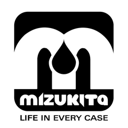 mark for M MIZUKITA LIFE IN EVERY CASE, trademark #85767707