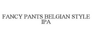 mark for FANCY PANTS BELGIAN STYLE IPA, trademark #85768022