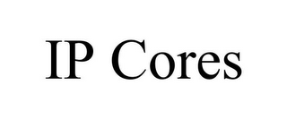 mark for IP CORES, trademark #85768167