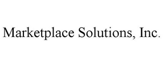 mark for MARKETPLACE SOLUTIONS, INC., trademark #85768174