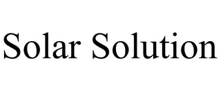 mark for SOLAR SOLUTION, trademark #85768407