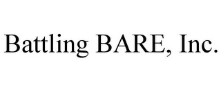 mark for BATTLING BARE, INC., trademark #85768437