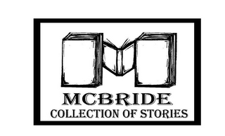 mark for M MCBRIDE COLLECTION OF STORIES, trademark #85768472
