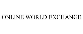 mark for ONLINE WORLD EXCHANGE, trademark #85768541
