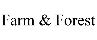 mark for FARM & FOREST, trademark #85768550