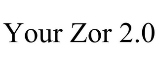 mark for YOUR ZOR 2.0, trademark #85768720