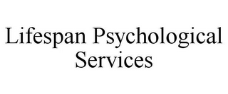 mark for LIFESPAN PSYCHOLOGICAL SERVICES, trademark #85769027