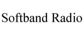mark for SOFTBAND RADIO, trademark #85769060