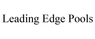 mark for LEADING EDGE POOLS, trademark #85769116