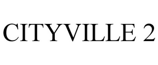 mark for CITYVILLE 2, trademark #85769423