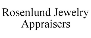 mark for ROSENLUND JEWELRY APPRAISERS, trademark #85769595