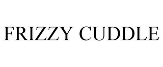 mark for FRIZZY CUDDLE, trademark #85769613