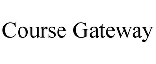 mark for COURSE GATEWAY, trademark #85769975