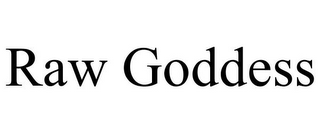 mark for RAW GODDESS, trademark #85770116