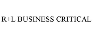 mark for R+L BUSINESS CRITICAL, trademark #85770212
