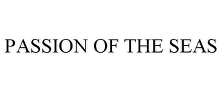 mark for PASSION OF THE SEAS, trademark #85770577
