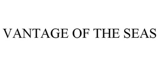 mark for VANTAGE OF THE SEAS, trademark #85770587