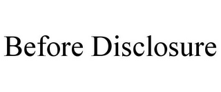 mark for BEFORE DISCLOSURE, trademark #85770781