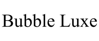 mark for BUBBLE LUXE, trademark #85770791