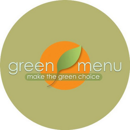 mark for GREEN MENU MAKE THE GREEN CHOICE, trademark #85770811