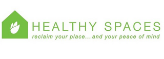 mark for HEALTHY SPACES RECLAIM YOUR PLACE... AND YOUR PEACE OF MIND, trademark #85770850