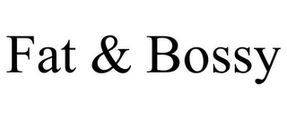 mark for FAT & BOSSY, trademark #85770981