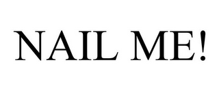 mark for NAIL ME!, trademark #85771108