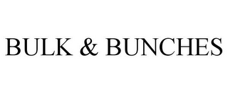 mark for BULK & BUNCHES, trademark #85771131