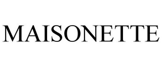mark for MAISONETTE, trademark #85771186