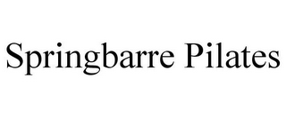 mark for SPRINGBARRE PILATES, trademark #85771326