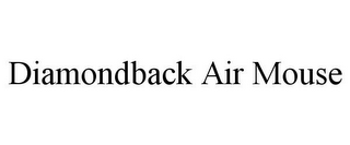 mark for DIAMONDBACK AIR MOUSE, trademark #85771409