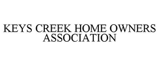 mark for KEYS CREEK HOME OWNERS ASSOCIATION, trademark #85771736
